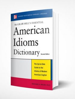 07_McGraw-Hill's-Essential-American-Idioms-Dictionary_Richard-Spears_2nd-ed-2008_Real-Science-Library---Бесплатные-материалы_